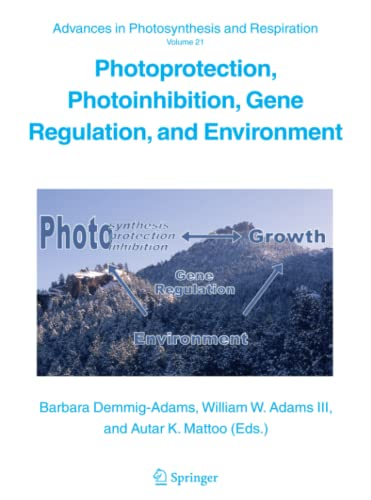 Photoprotection, Photoinhibition, Gene Regulation, and Environment: Barbara Demmig-Adams