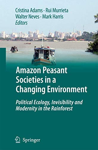 Amazon Peasant Societies in a Changing Environment: Cristina Adams
