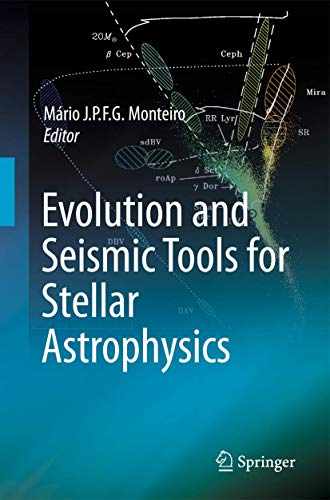 Evolution and Seismic Tools for Stellar Astrophysics: Mario Joao P. F. G Monteiro