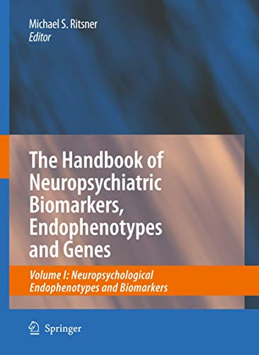 9781402094637: The Handbook of Neuropsychiatric Biomarkers, Endophenotypes and Genes: Volume I: Neuropsychological Endophenotypes and Biomarkers: 1