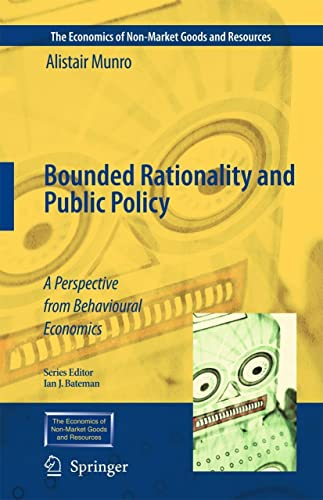9781402094729: Bounded Rationality and Public Policy: A Perspective from Behavioural Economics (The Economics of Non-Market Goods and Resources)