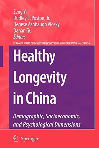 9781402094781: Healthy Longevity in China: Demographic, Socioeconomic, and Psychological Dimensions (The Springer Series on Demographic Methods and Population Analysis)