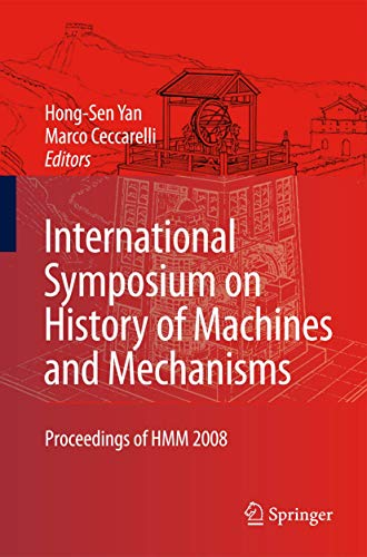 9781402094842: International Symposium on History of Machines and Mechanisms: Proceedings of HMM 2008 (History of Mechanism and Machine Science)