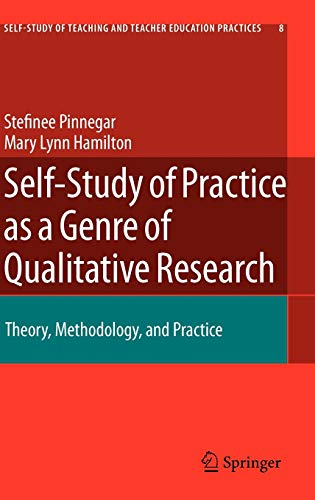 9781402095115: Self-Study of Practice as a Genre of Qualitative Research: Theory, Methodology, and Practice (Self-Study of Teaching and Teacher Education Practices)