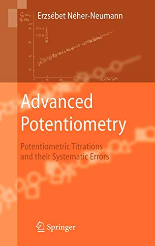 9781402095245: Advanced Potentiometry: Potentiometric Titrations and Their Systematic Errors