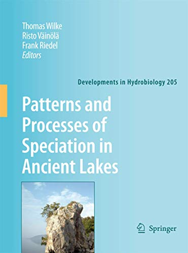 Patterns and Processes of Speciation in Ancient Lakes: Proceedings of the Fourth Symposium on ...