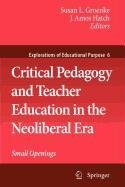 9781402095894: Critical Pedagogy and Teacher Education in the Neoliberal Era