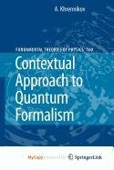 9781402096105: Contextual Approach to Quantum Formalism