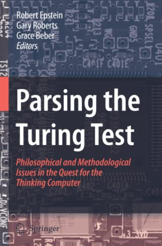 9781402096242: Parsing the Turing Test: Philosophical and Methodological Issues in the Quest for the Thinking Computer