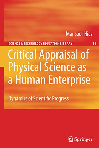 9781402096259: Critical Appraisal of Physical Science as a Human Enterprise: Dynamics of Scientific Progress (Contemporary Trends and Issues in Science Education)