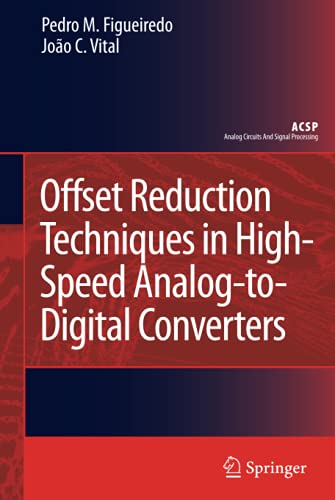 Offset Reduction Techniques in High-Speed Analog-to-Digital Converters: Pedro M. Figueiredo