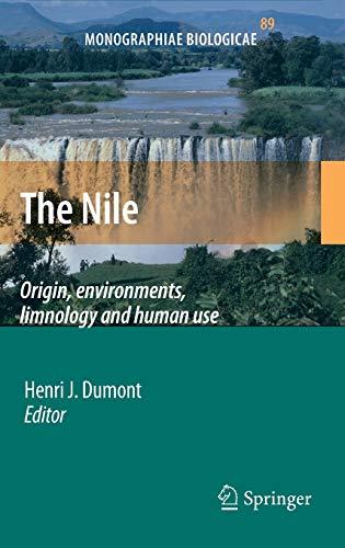 The Nile: Origin, Environments, Limnology and Human Use (Monographiae Biologicae): Dumont, Henri J....
