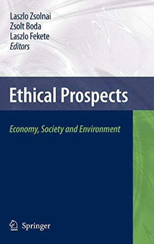 9781402098208: Ethical Prospects: Economy, Society and Environment
