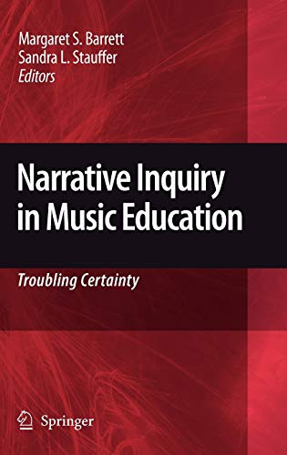9781402098611: Narrative Inquiry in Music Education: Troubling Certainty