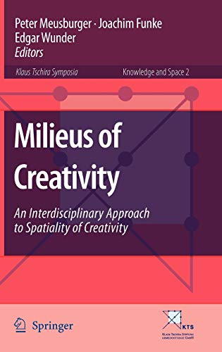 9781402098765: Milieus of Creativity: An Interdisciplinary Approach to Spatiality of Creativity (Knowledge and Space)