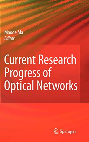 9781402098888: Current Research Progress of Optical Networks