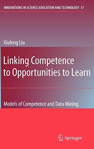 9781402099106: Linking Competence to Opportunities to Learn: Models of Competence and Data Mining (Innovations in Science Education and Technology)