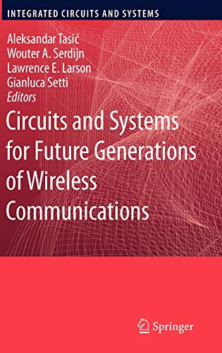 9781402099182: Circuits and Systems for Future Generations of Wireless Communications (Integrated Circuits and Systems)