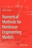 Numerical Methods for Nonlinear Engineering Models (1402099479) by John R. Hauser