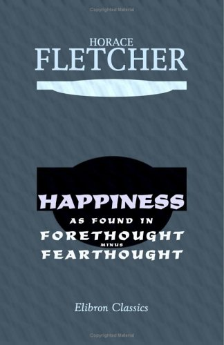 9781402100352: Happiness as Found in Forethought Minus Fearthought