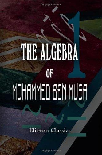 9781402100543: The Algebra of Mohammed ben Musa