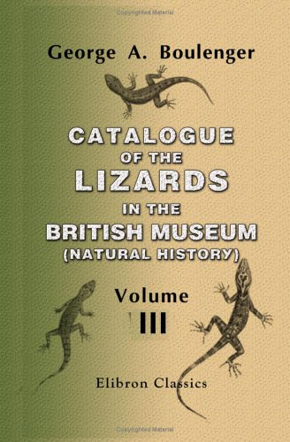 9781402102059: Catalogue of the Lizards in the British Museum (Natural History): Volume 3: Lacertidæ, Gerrhosauridæ, Scincidæ, Anelytropidæ, Dibamidæ, Chamæleontidæ