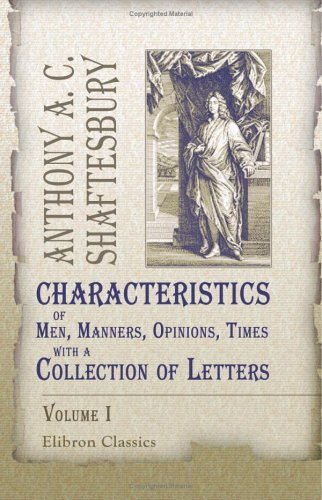 9781402108402: Characteristics of Men, Manners, Opinions, Times, with a Collection of Letters: Volume 1