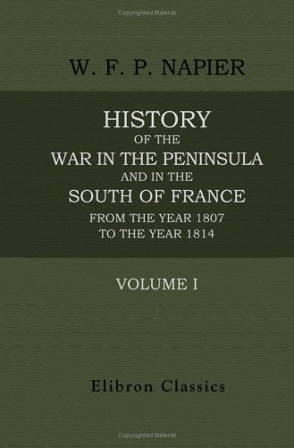 History of the War in the Peninsula: Patrick Napier, William