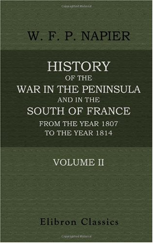 9781402111341: History of the War in the Peninsula and in the South of France, from the Year 1807 to the Year 1814: Volume 2