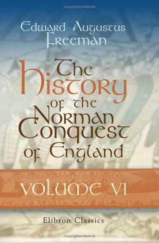 9781402111433: The History of the Norman Conquest of England, Its Causes and Its Results: Volume 6. Index Volume