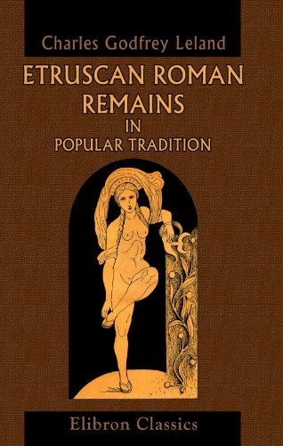 9781402114625: Etruscan Roman Remains in Popular Tradition