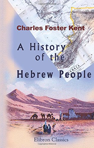 A History of the Hebrew People from: Charles Foster Kent