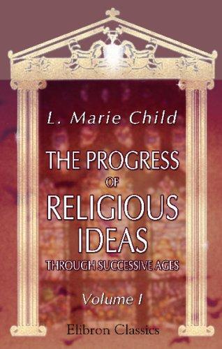 9781402135224: The Progress of Religious Ideas through Successive Ages: Volume 1