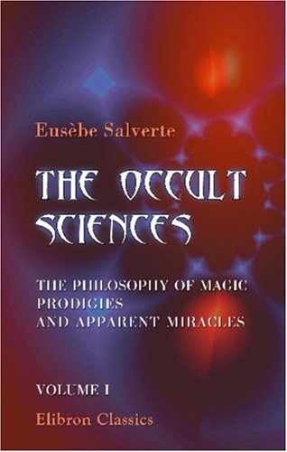 9781402135293: The Occult Sciences. The Philosophy of Magic, Prodigies, and Apparent Miracles: Volume 1