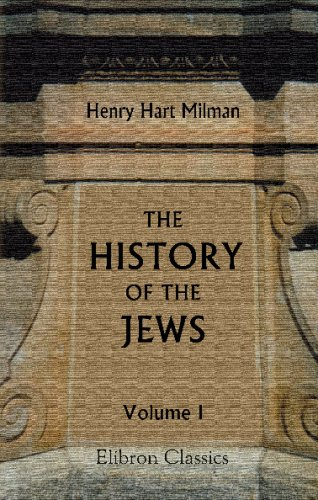 9781402136825: The History of the Jews: From the earliest period down to modern times. Volume 1