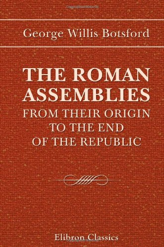 9781402136832: The Roman Assemblies from Their Origin to the End of the Republic