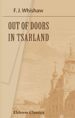 9781402138386: Out of Doors in Tsarland: A Record of the Seeings and Doings of a Wanderer in Russia