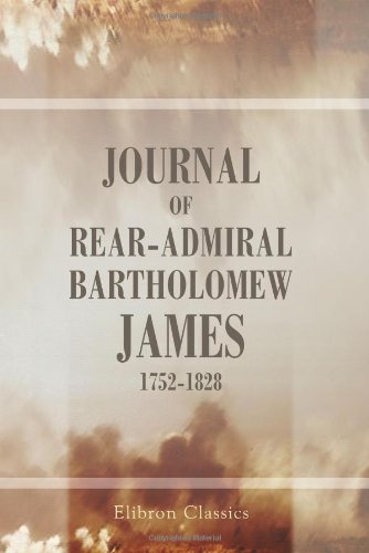 9781402139499: Journal of Rear-Admiral Bartholomew James, 1752-1828