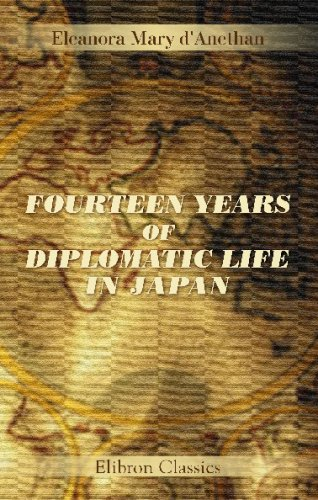 Fourteen Years of Diplomatic Life in Japan: Eleanora Mary d'