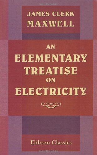 ELEMENTARY TREATISE ON ELECTRICITY: MAXWELL,JAMES CLERK