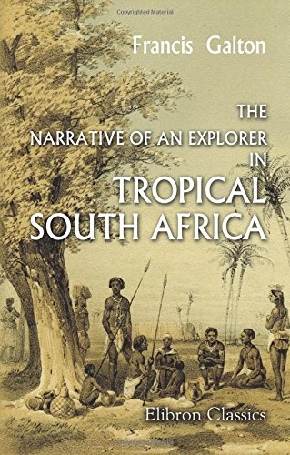 9781402141553: The Narrative of an Explorer in Tropical South Africa
