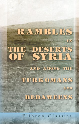 9781402143779: Rambles in the Deserts of Syria and among the Turkomans and Bedaweens