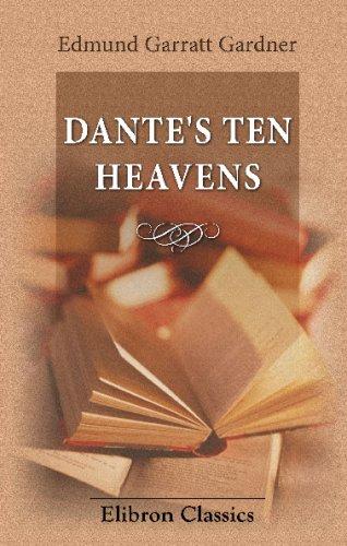 9781402146176: Dante's Ten Heavens: A Study of the Paradiso