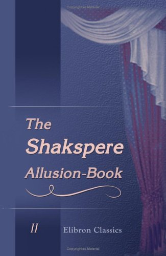 The Shakspere Allusion-Book: A Collection of Allusions: not known
