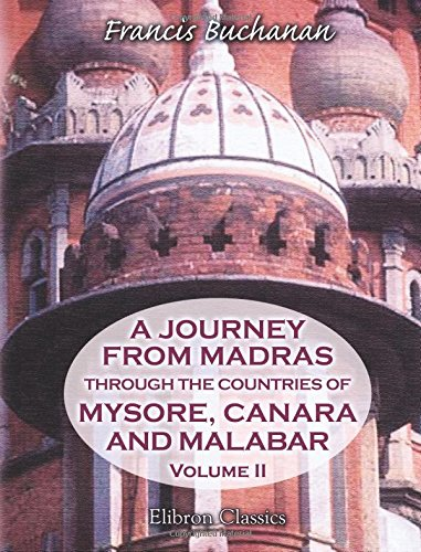 A Journey from Madras through the Countries: Buchanan, Francis Hamilton