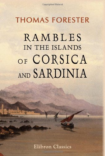 9781402147784: Rambles in the Islands of Corsica and Sardinia: With Notices of Their History, Antiquities, and Present Condition