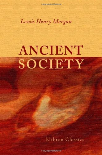 9781402148255: Ancient Society: Or, Researches in the Lines of Human Progress from Savagery through Barbarism to Civilization