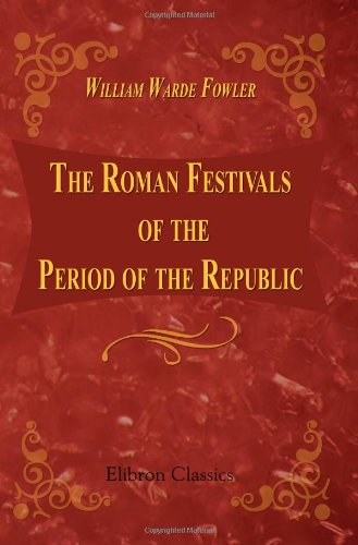 9781402148576: The Roman Festivals of the Period of the Republic: An introduction to the study of the religion of the Romans