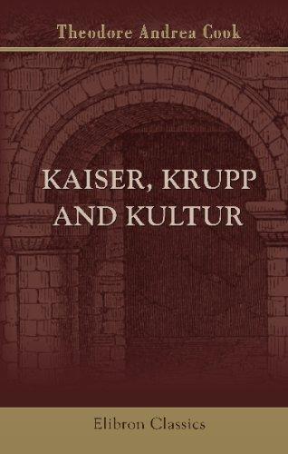 9781402149689: Kaiser, Krupp and Kultur