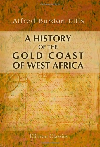 9781402149962: A History of the Gold Coast of West Africa